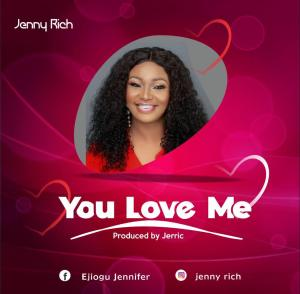 [MUSIC] Jenny Rich - You Love Me