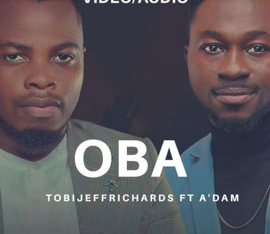 [MUSIC] Tobi Jeff Richards - Oba (Ft. A'dam)