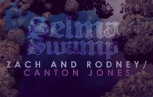 [MUSIC VIDEO] Zach and Rodney - Selma Swamp (Ft. Canton Jones)