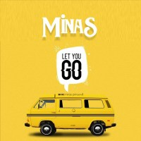 [MUSIC] Minas - Let You Go