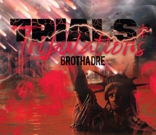 [ALBUM] Brotha Dre - Trials & Tribulations