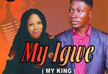 [MUSIC] ArchSamJ - My Igwe (My King) (Ft. Love Ugwa)