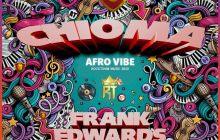 [MUSIC] Frank Edwards - Chioma (Afro Vibe)