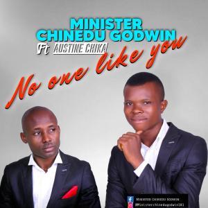 [MUSIC] Minister Chinedu Godwin - No One Like You (Ft. Austine Chika)