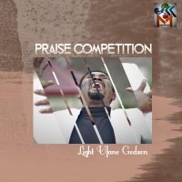 [MUSIC] Light Ufane – Praise Competition