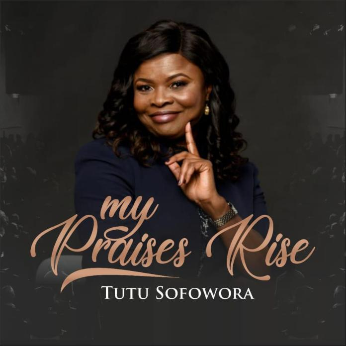 [MUSIC] Tutu Sofowora – My Praises Rise