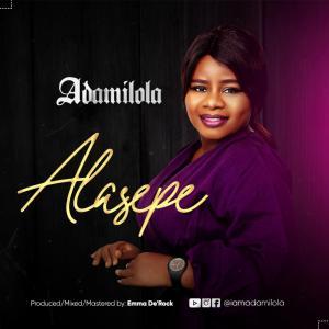 [MUSIC] Adamilola - Alasepe