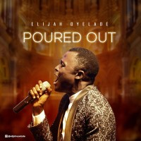 [MUSIC] Elijah Oyelade - Poured Out