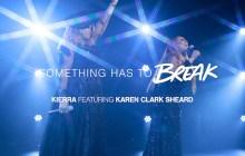 [MUSIC] Kierra Sheard - Something Has to Break (Ft. Karen Clark Sheard)