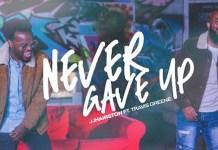 [MUSIC] JJ Hairston - Never Gave Up (Ft. Travis Greene)