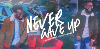[MUSIC] JJ Hairston - Never Gave Up (Ft. Travis Greene)