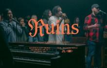 [MUSIC] Maverick City Music - Ruins (Ft. Joe L Barnes & Nate Moore)