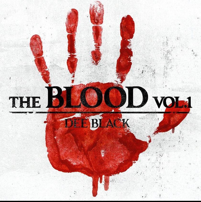 [EP] Dee Black - The Blood, Vol. 1