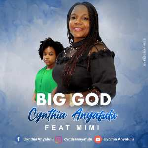 Cynthia Anyafulu – Big God (Ft. Mimi)