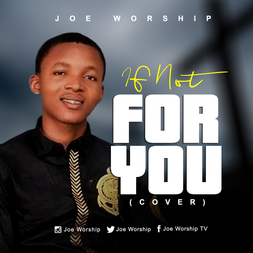 Joe worship – If Nor For You (Cover)