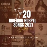 Top 20 Nigerian Gospel Songs 2021 (So Far…)