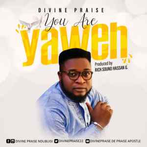 Divine Praise - You Are Yahweh