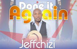 [MUSIC] Jeffchizi - Done It Again