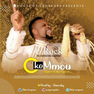 P.rock (De Oshekure Master) - Oke Mmuo (Spirit of the Spirits)