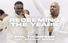 [MUSIC] Phil Thompson - Redeeming the Years (Ft. Anthony Brown)