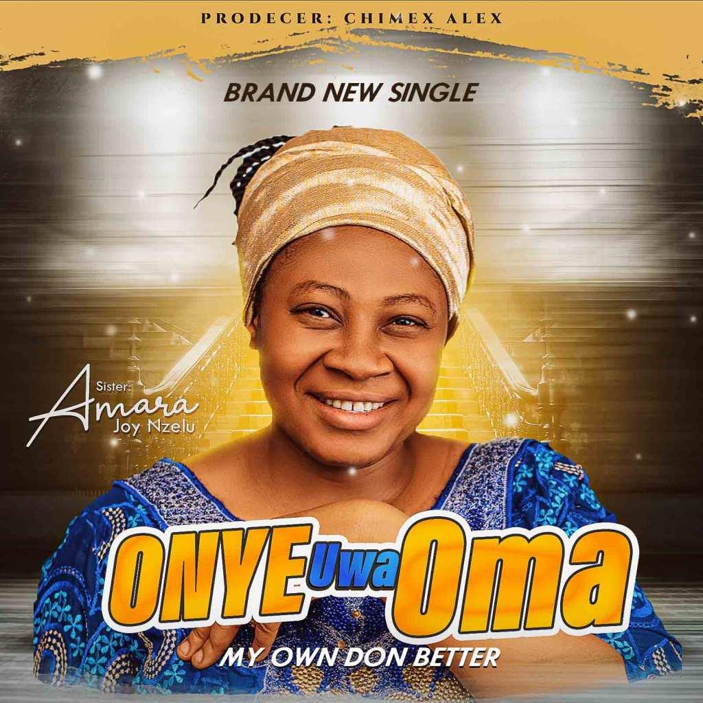 Sister Amara - Onye Uwa Oma