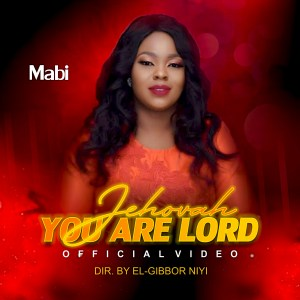 Mabi - Jehovah You Are Lord