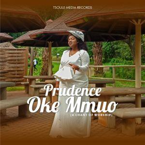 Prudence - Oke Mmuo (A Chant of Worship)