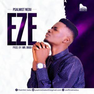 Psalmist Nedu – Eze