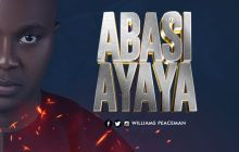 [MUSIC] Williams Peaceman - Abasi Ayaya