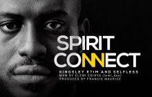 [MUSIC] Kingsley Etim & Selfless – Spirit Connect