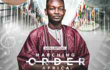 [MUSIC] Sayah Anthony – Marching Orders Africa