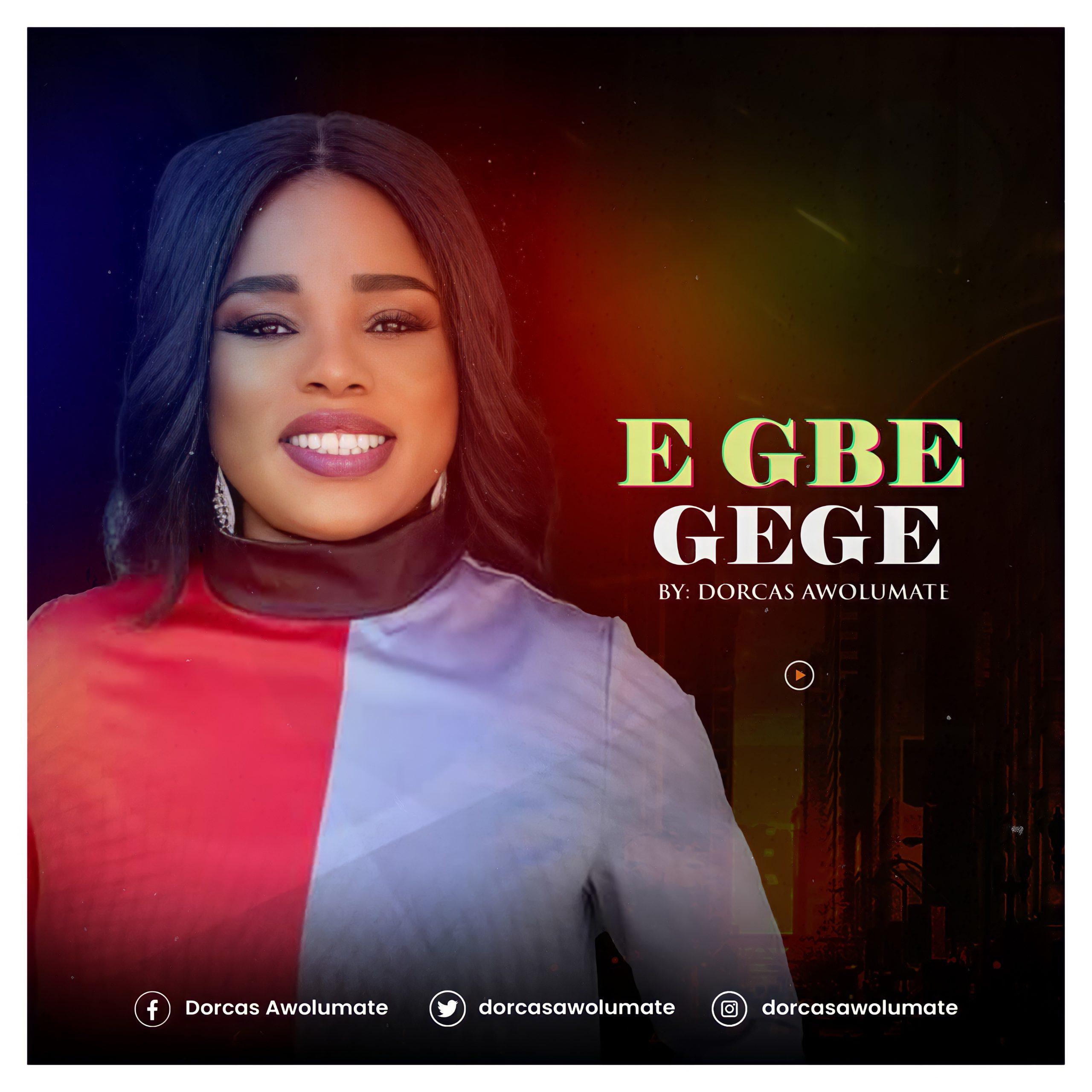 Dorcas Awolumate - Gbe Gege