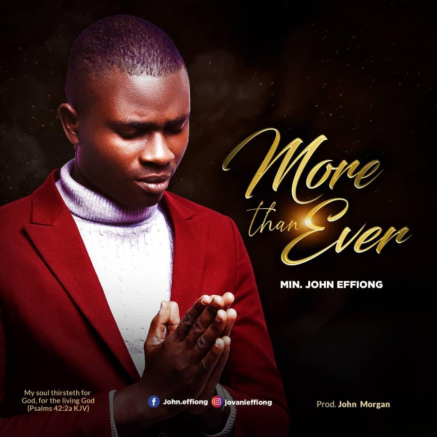 Min John Effiong - More Than Ever