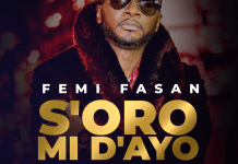 Download: Femi Fasan - S'oro Mi Dayo