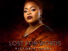 Download: Victoria Tunde - Lost for Words Ft Osby Berry