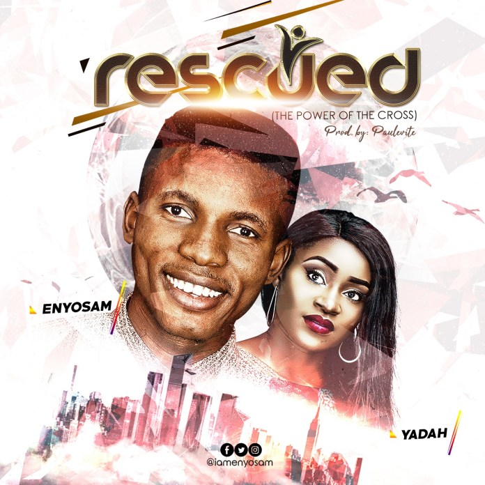 Download: Enyo Sam ft Yadah - Rescued