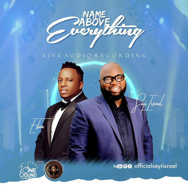 DOWNLOAD: Seyi Isreal Ft Eben - NAME ABOVE EVERYTHING
