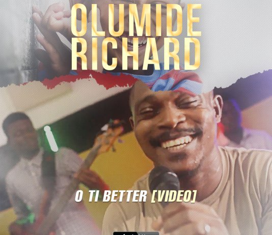 Video: O Ti Better - Olumide Richard