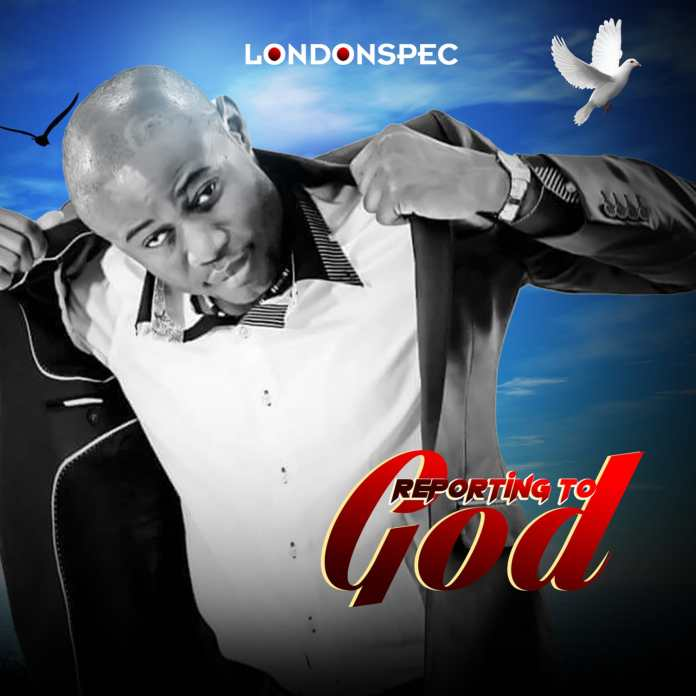 Download: LondonSpec - Reporting To God