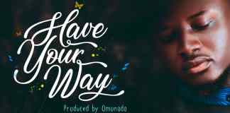 Download: Buzor - Have Your Way Ft. Showers Of Glory Choir