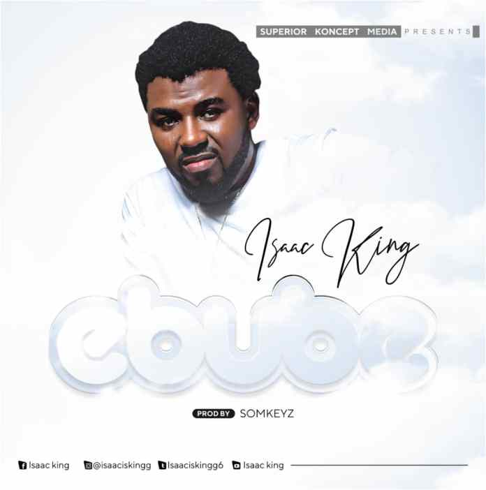 Download: Isaac King - Ebube