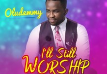 Download: Oludemmy - I'll Still Worship