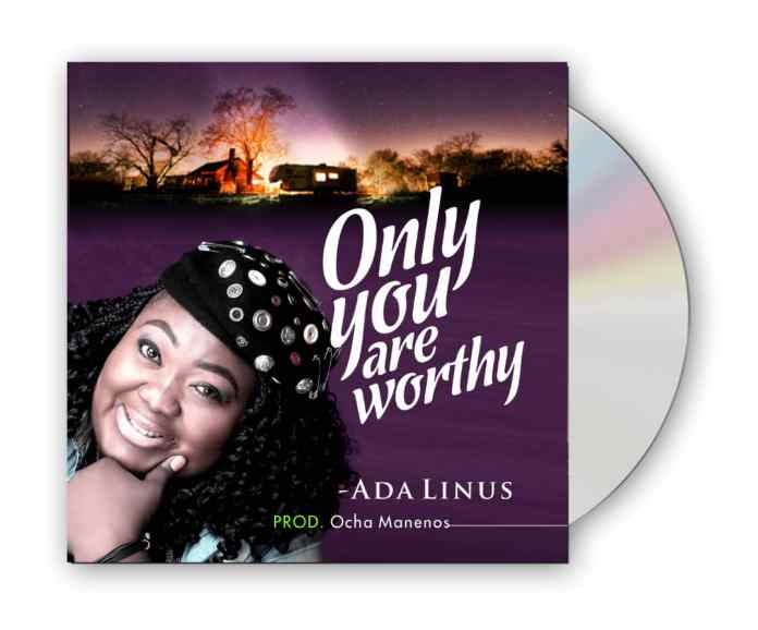 Download: Ada Linus - Only You Are Worthy