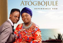 Download: Da Gold & Wumi Gold - Atogbojule (Dependable God)