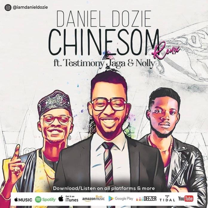Daniel Dozie || Chinesom Remix || Praizenation.com