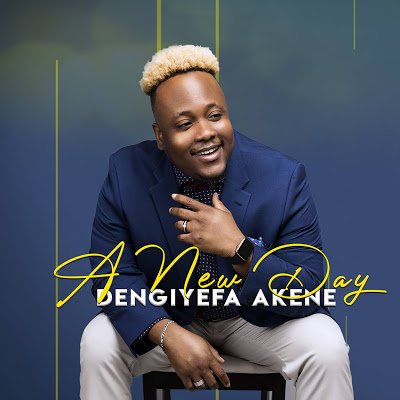 Dengiyefa Akene || A New Day || Praizenation.com