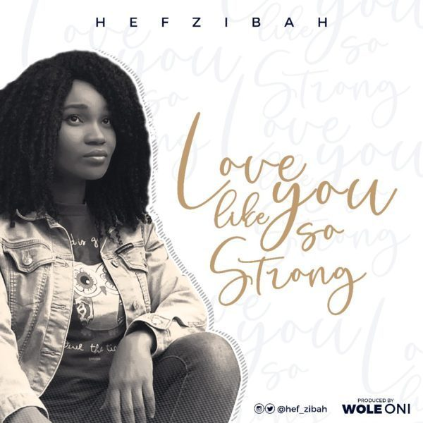 Hef-zibah || Love Like You So Strong || Praizenation.com