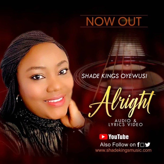 Shade Kings Oyewusi || Alright ||Praizenation.com