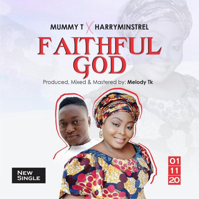 Mummy T Ft. Harryminstrel ||Faithful God || Praizenation.com(1).mp3