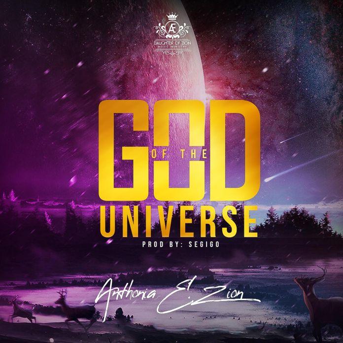 GOD OF THE UNIVERSE | Anthonia E Zion| Praizenation.com